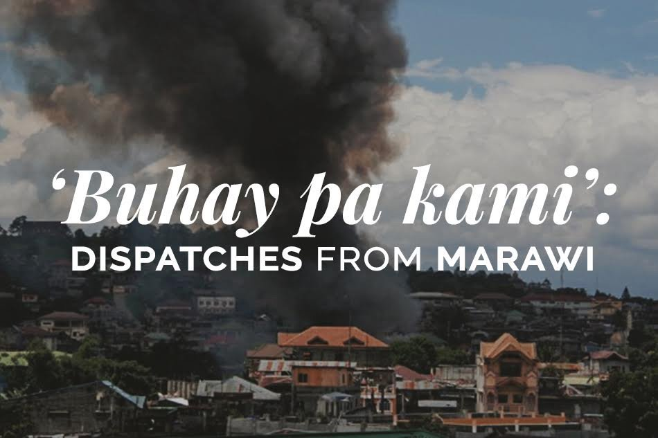 Buhay pa kami': Dispatches from Marawi | ABS-CBN News